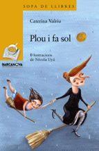 Plou i fa sol (Llibres Infantils I Juvenils - Sopa De Llibres. Sèrie Groga)