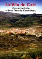LA VILA DE CATI I EL SEU PELEGRINATGE A SANT PERE DE CASTELLFORT