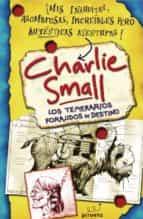 CHARLIE SMALL: LOS TEMERARIOS FORAJIDOS DE DESTINO