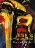 LATIN KING: MI VIDA SANGRIENTA