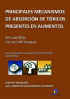 PRINCIPALES MECANISMOS DE ABSORCIÓN DE TÓXICOS PRESENTES EN LOS ALIMENTOS (EBOOK)