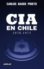 LA CIA EN CHILE (1970-1973) (EBOOK)
