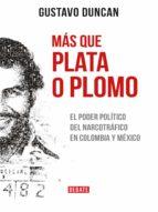 MÁS QUE PLATA O PLOMO (EBOOK)