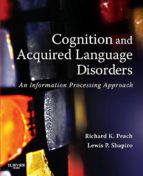 Cognition And Aquired Language Disorders: An Information Processing Approach