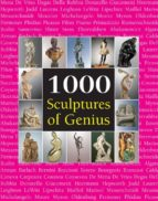 1000 Scupltures Of Genius (The Book)