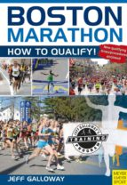 Boston Marathon: How to Qualify! (English Edition)