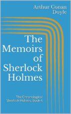 The Memoirs of Sherlock Holmes (The Chronological Sherlock Holmes, Book 4)