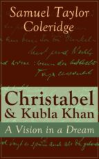 Christabel & Kubla Khan: A Vision in a Dream (English Edition)