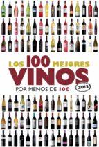 LOS 100 MEJORES VINOS POR MENOS DE 10 EUROS, 2013 (EBOOK)