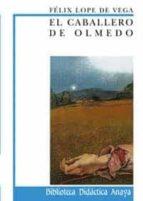 El caballero de Olmedo (Clásicos - Biblioteca Didáctica Anaya)