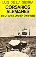 CORSARIOS ALEMANES EN LA GRAN GUERRA (1914-1918)