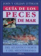 GUIA DE LOS PECES DE MAR DEL ATLANTICO NORTE Y DEL MEDITERRANEO