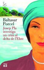 Josep Pla investiga un crim al Delta de l