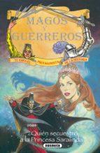 ¿Quién secuestró a la princesa Saralinda? (Magos Y Guerreros)