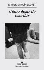 Cómo Dejar De Escribir (Narrativas hispanicas)