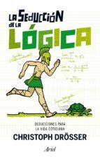 LA SEDUCCIÓN DE LA LÓGICA (EBOOK)