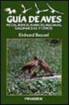 GUIA DE AVES:PICOS, BUHOS, RAPACES, PALOMAS, GALLINACEAS Y OTROS