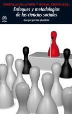 Enfoques y metodologías en las Ciencias Sociales. Una perspectiva pluralista (Universitaria)