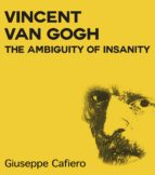 Vincent Van Gogh, the Ambiguity of Insanity (English Edition)