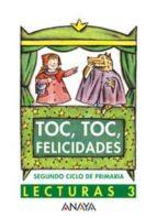 TOC, TOC, FELICIDADES: LECTURAS 3 (2º CICLO DE PRIMARIA)