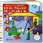 Busca A La Abejita... En El Taller De Coches (Castellano - Bruño - Albumes - Albumes Ilustrados)