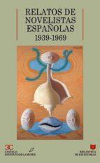 RELATOS DE NOVELISTAS ESPAÑOLAS: (1939-1969)