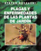 PLAGAS Y ENFERMEDADES DE LAS PLANTAS DE JARDIN