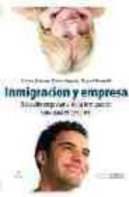 INMIGRACION Y EMPRESA: EL DESAFIO EMPRESARIAL DE LA INMIGRACION. GUIA PARA EL EJECUTIVO