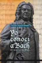 Yo Conocí A Bach (Narrativa)