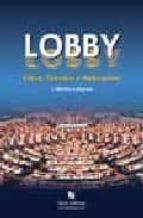 LOBBY: ETICA, TECNICA Y APLICACION