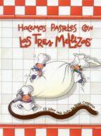 HACEMOS PASTELES CON LAS TRES MELLIZAS