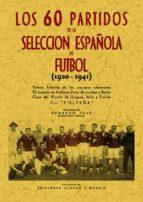 60 PARTIDOS DE FUTBOL (REPROD. FACSIMIL DE LA ED. DE MADRID: EDIC IONES ALONSO, 1941)