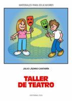 Taller de teatro (Materiales para educadores)