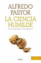 La Ciencia Humilde - Nueva Edición (Letras De Critica)