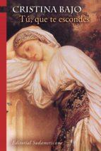 TÚ, QUE TE ESCONDES (BIBLIOTECA CRISTINA BAJO) (EBOOK)