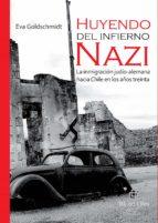 HUYENDO DEL INFIERNO NAZI. (EBOOK)