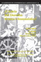 Ciencia del derecho: Técnica o humanística