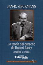 La teoría del derecho de Robert Alexy Análisis y crítica