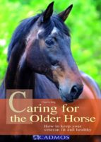 Caring for the Older Horse: How to keep your veteran fit and healthy (English Edition)
