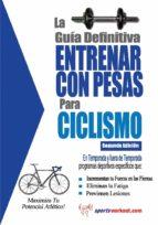 LA GUÍA DEFINITIVA - ENTRENAR CON PESAS PARA CICLISMO (EBOOK)
