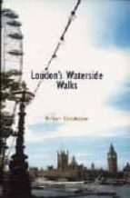 LONDON S WATERSIDE WALKS