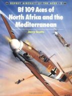 Bf 109 Aces of North Africa and the Mediterranean: 2 (Aircraft of the Aces)