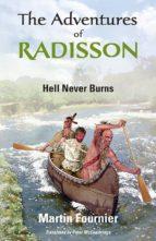 The Adventures of Radisson 1: Hell Never Burns