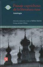 PAISAJE CAPRICHOSO DE LA LITERATURA RUSA: ANTOLOGIA