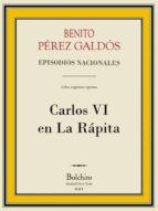 Carlos VI en la Rápita (Episodios Nacionales - Cuarta serie nº 7)