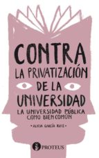 CONTRA LA PRIVATIZACIÓN DE LA UNIVERSIDAD (EBOOK)