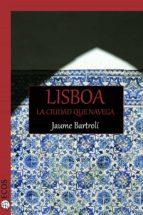 LISBOA. LA CIUDAD QUE NAVEGA (EBOOK)