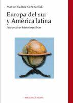 EUROPA DEL SUR Y AMÉRICA LATINA (Historia)