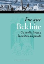 FUE AYER BELCHITE (Ciencias Sociales)