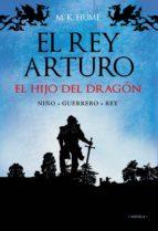 El rey Arturo (I). El hijo del dragón (Alianza Literaria (Al))